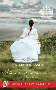 Katharine Ashe - Le duc diabolique Tome 3 : A la recherche d'un souvenir.