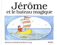 Katharine Holabird et Helen Craig - Jérôme et le bateau magique.
