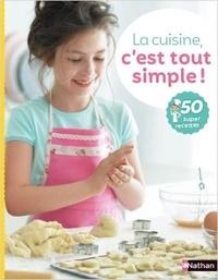 Katharine Ibbs - La cuisine, c'est tout simple ! - 50 super recettes.