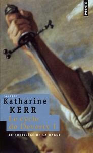 Katharine Kerr - Le Cycle de Deverry Tome 1 : Le sortilège de la dague.