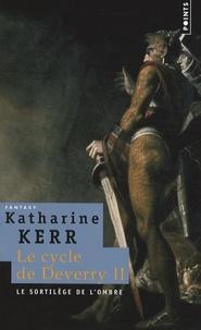 Katharine Kerr - Le Cycle de Deverry Tome 2 : Le sortilège de l'ombre.