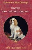 Katharine MacDonogh - Histoire des animaux de cour.