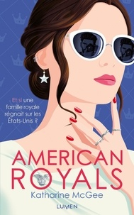 Katharine McGee - American royals Tome 1 : .
