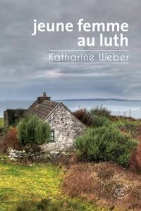 Katharine Weber - Jeune femme au luth.