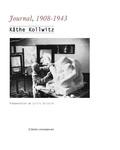 Käthe Kollwitz - Journal - 1908-1943.