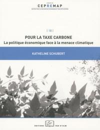 Katheline Schubert - Pour la taxe carbone - La politique économique face à la menace climatique.