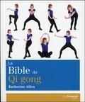 Katherine Allen - La Bible du Qi gong.