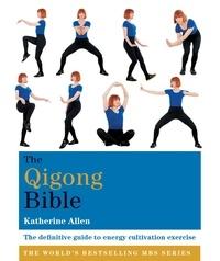 Katherine Allen - The Qigong Bible.