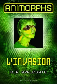 Katherine Applegate - Animorphs Tome 1 : L'invasion.