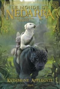 Katherine Applegate - Le monde de Nedarra Tome 2 : La Colonie perdue.