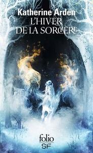 Katherine Arden - L'hiver de la sorcière.