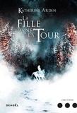 Katherine Arden et Collin Jacques - Trilogie d'une nuit d'hiver  : La Fille dans la Tour.