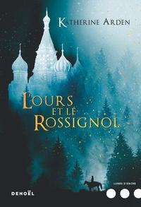 Katherine Arden - Trilogie d'une nuit d'hiver Tome 1 : L'ours et le rossignol.