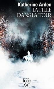 Katherine Arden - Trilogie d'une nuit d'hiver Tome 2 : La fille dans la tour.