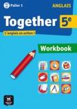 Katherine Bilsborough et Steve Bilsborough - Anglais 5e Palier 1 A1+ A2 Together - Workbook.