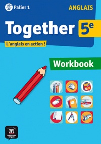 Katherine Bilsborough et Steve Bilsborough - Anglais 5e Palier 1 A1+ A2 Together - Workbook.