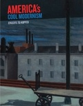 Katherine Bourgignon - America's Cool Modernism - O'Keeffe to Hopper.