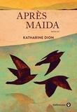 Katherine Dion - Après Maida.