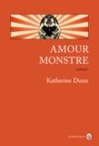 Katherine Dunn - Amour monstre.