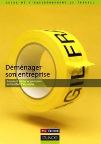 Katherine Franciscus et Jean-Philippe Arrouet - Déménager son entreprise - Comment piloter sa prestation de transfert d'entreprise.