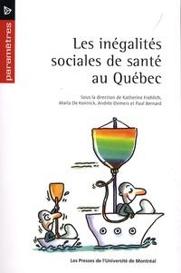 Katherine Frohlich et Maria De Koninck - Les inégalités sociales de santé au Québec.