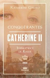 Katherine Girard - Catherine II - Impératrice de Russie.