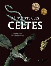 Katherine Gruel et Olivier Buchsenschutz - Réinventer les Celtes.
