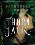 Katherine Harbour - Night and Nothing - Book 1: Thorn Jack.