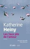 Katherine Heiny - Les faux plis de l'amour.