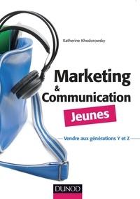 Katherine Khodorowsky - Marketing et communication jeunes - Vendre aux générations Y et Z.