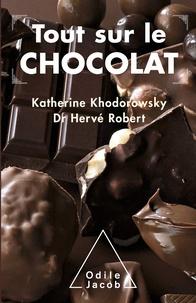 Katherine Khodorowsky et Hervé Robert - Tout sur le chocolat - Le guide de l'épicurien.