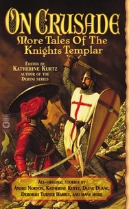 Katherine Kurtz - On Crusade - More Tales of the Knights Templar.