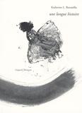 Katherine-L Battaiellie - Une longue histoire.
