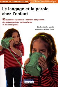 Le langage et la parole chez lenfant - 50 questions-réponses à lintention des parents, des intervenants en petite enfance et des enseignants.pdf