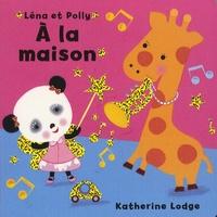 Katherine Lodge - Léna et Polly  : A la maison.