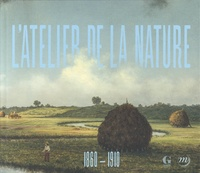 Katherine M. Bourguignon et Morgane Hamon - L'Atelier de la nature, 1860-1910 - Invitation à la Collection Terra.
