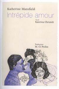 Katherine Mansfield - Intrépide amour.