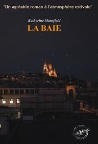 Katherine Mansfield - La Baie (édition intégrale, revue et corrigée)..