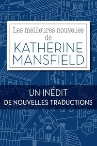 Katherine Mansfield - Les meilleures nouvelles de Katherine Mansfield.