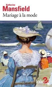 Katherine Mansfield - Mariage à la mode - Précédé de La Baie.