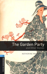 Katherine Mansfield - The Garden Party and Other Stories.