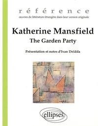 Katherine Mansfield - The Garden Party suivi de The voyage.