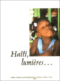 Katherine-Marie Pagé - Haïti, lumières....
