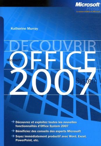 Katherine Murray - Découvrir Microsoft Office System 2007.