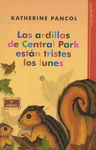 Katherine Pancol - Las ardillas de Central Park estan tristes.