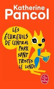 Katherine Pancol - Les écureuils de Central Park sont tristes le lundi.
