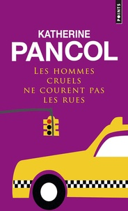 Katherine Pancol - Les hommes cruels ne courent pas les rues.