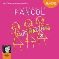 Katherine Pancol - Muchachas Tome 3 :  - Suivi d'un entretien avec l'auteure.