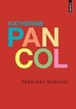 Katherine Pancol - Premiers romans - Moi d'abord ; Scarlett, si possible ; Vu de l'extérieur.