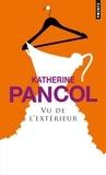 Katherine Pancol - Vu de l'extérieur.